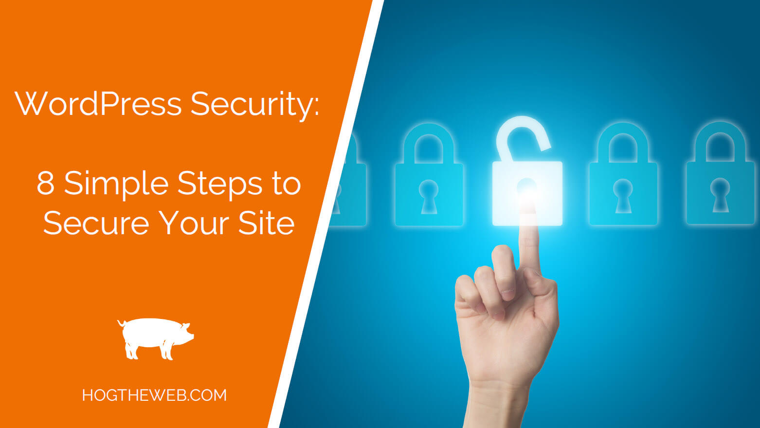 WordPress Security – 8 Simple Steps to Secure Your Site