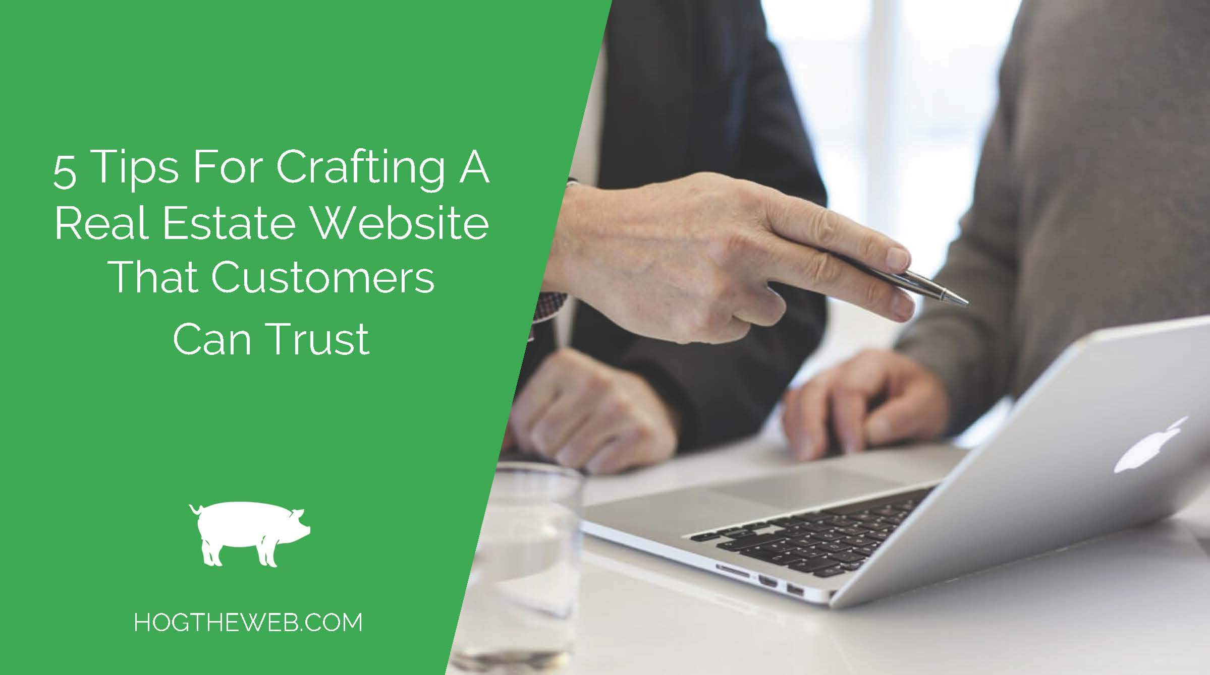 5 Tips For Crafting A Real Estate Website That Customers Can Trust In 2020